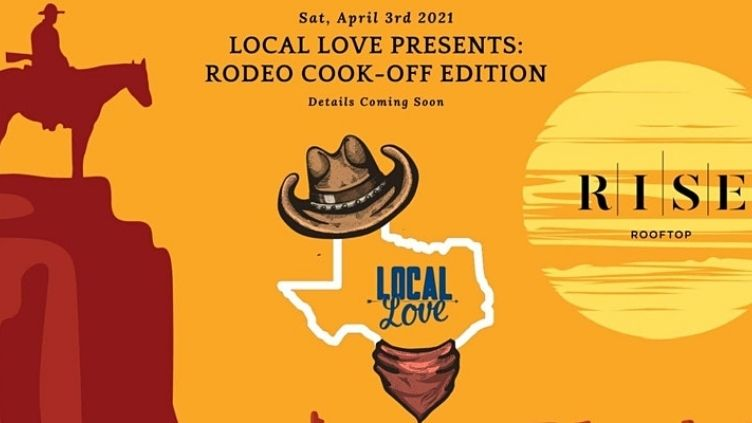 """Local Love Presents: Rodeo Cook-Off Edition"" is scheduled from noon this Saturday till 2am."