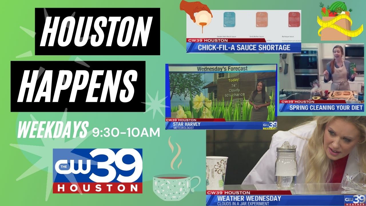 Houston Happens – Wednesday weather, spring clean your diet, plus CelebriTEA
