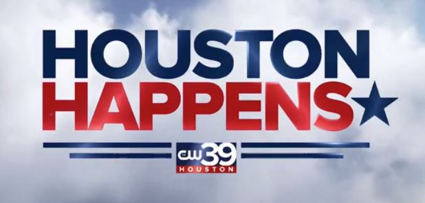 Houston Happens weekdays at 9:30am on CW39 Houston