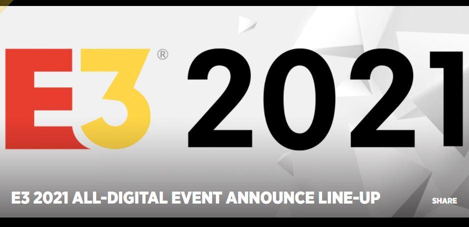 E3 2021 ALL-DIGITAL EVENT ANNOUNCE LINE-UP